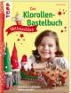 Das Klorollen-Bastelbuch Weihnachten