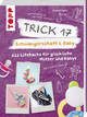 Trick 17 - Schwangerschaft & Baby