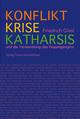 Konflikt, Krise, Katharsis