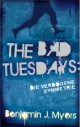 The Bad Tuesdays - Die verbogene Symmetrie