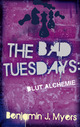 The Bad Tuesdays - Blut Alchemie