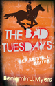The Bad Tuesdays: Der Kristallreiter