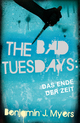 The Bad Tuesdays: Das Ende der Zeit