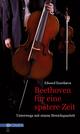 Beethoven für eine spätere Zeit
