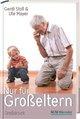 Nur für Großeltern