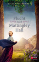 Flucht nach Mattingley Hall