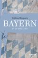 Bayern - In 24 Kapiteln