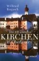 Die 100 schönsten Kirchen in Oberbayern