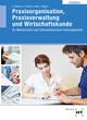 Lösungen Praxisorganisation, Praxisverwaltung und Wirtschaftskunde