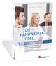 Die Handwerker-Fibel 1 - Wettbewerbsfähigkeit von Unternehmen beurteilen
