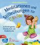 Meditationen und Stilleübungen für Kinder