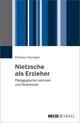 Nietzsche als Erzieher