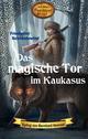 Das magische Tor im Kaukasus