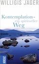 Kontemplation - ein spiritueller Weg