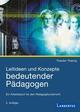 Leitideen und Konzepte bedeutender Pädagogen
