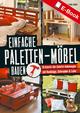 Einfache Paletten-Möbel bauen