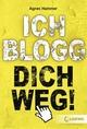 Ich blogg dich weg!