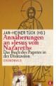 Annäherungen an 'Jesus von Nazareth'