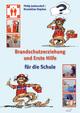 Brandschutzerziehung und Erst Hilfe für die Schule