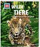 Wilde Tiere - Ungezähmt in der Wildnis