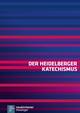 Der Heidelberger Katechismus