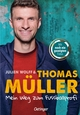 Thomas Müller - Mein Weg zum Fußballprofi