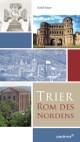 Trier, Rom des Nordens