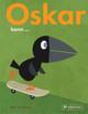 Oskar kann...
