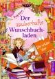 Der zauberhafte Wunschbuchladen - Die wilden Vier