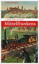 Kleine Geschichte Mittelfrankens