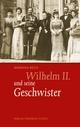 Wilhelm II. und seine Geschwister