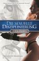 Die sexuelle Disziplinierung der Frau