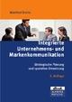Integrierte Unternehmens- und Markenkommunikation