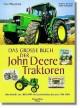 Das grosse Buch der John Deere Traktoren