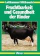 Fruchtbarkeit und Gesundheit der Rinder