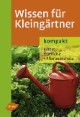 Wissen für Kleingärtner - kompakt