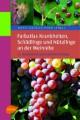 Farbatlas Krankheiten, Schädlinge und Nützlinge an der Weinrebe