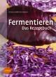 Fermentieren - Das Rezeptbuch