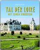 Reise durch das Tal der Loire mit seinen Schlössern