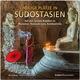 Heilige Plätze in Südostasien - Auf den Spuren Buddhas in Myanmar, Thailand, Laos, Kambodscha