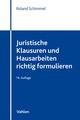 Juristische Klausuren und Hausarbeiten richtig formulieren