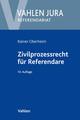 Zivilprozessrecht für Referendare