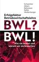 BWL? BWL! - Erfolgsfaktor Betriebswirtschaftslehre