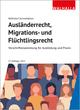 Ausländerrecht, Migrations- und Flüchtlingsrecht