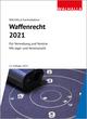 Waffenrecht 2021
