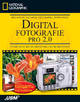 Der grosse National Geographic Photoguide: Digitalfotographie 2.0