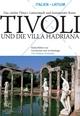 'Tivoli und die Villa Hadriana - Das ''stolze Tibur'': Latinerstadt und Sommersitz Roms'