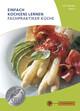Einfach Koch(en) lernen - Fachpraktiker Küche