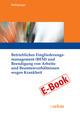 Betriebliches Eingliederungsmanagement (BEM) und Beendigung von Arbeits- und Beamtenverhältnissen wegen Krankheit