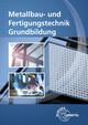 Metallbau- und Fertigungstechnik, Grundbildung